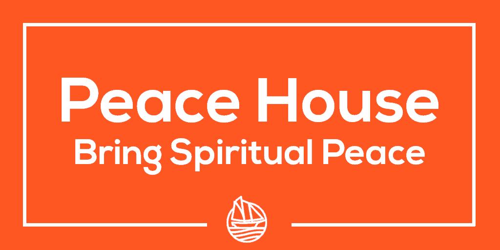 Peace House 7 – Bring Spiritual Peace