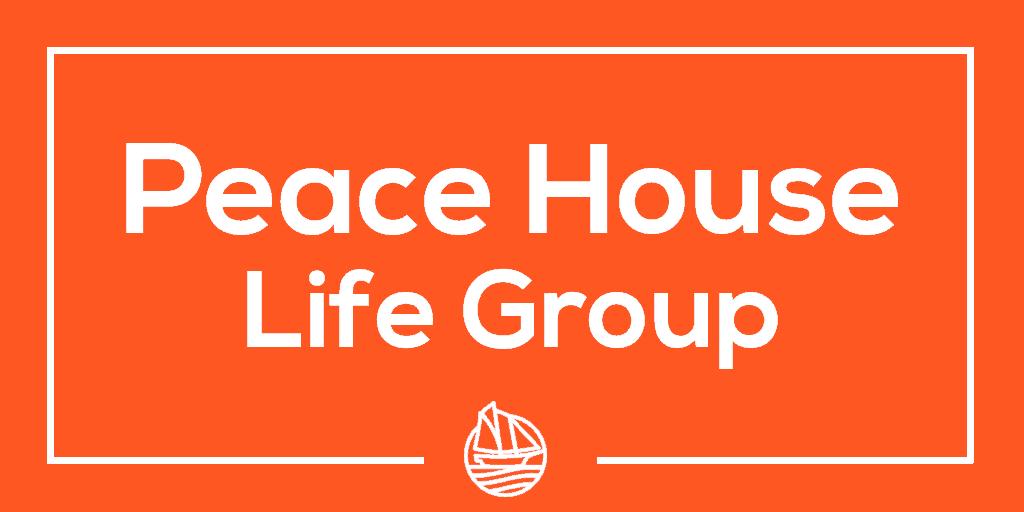 Peace House 8 – Life Group