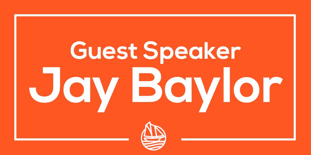 Guest Speaker Jay Baylor
