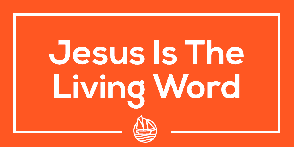 Jesus Is The Living Word