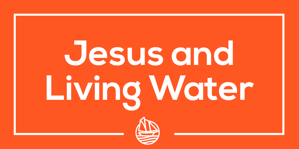 Jesus and Living Water