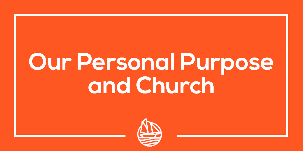 Our Personal Purpose and Church