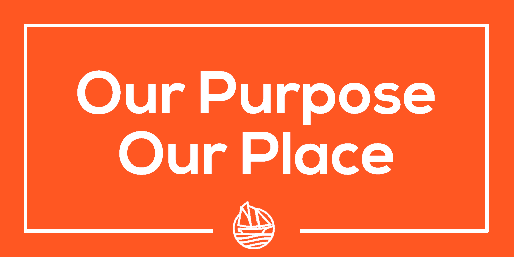 Our Purpose Our Place