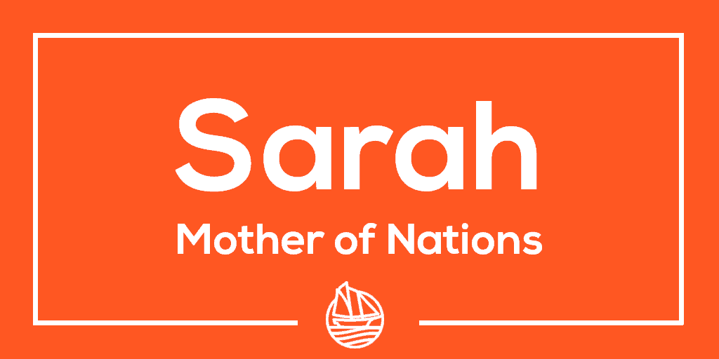 Sarah – Mother of Nations