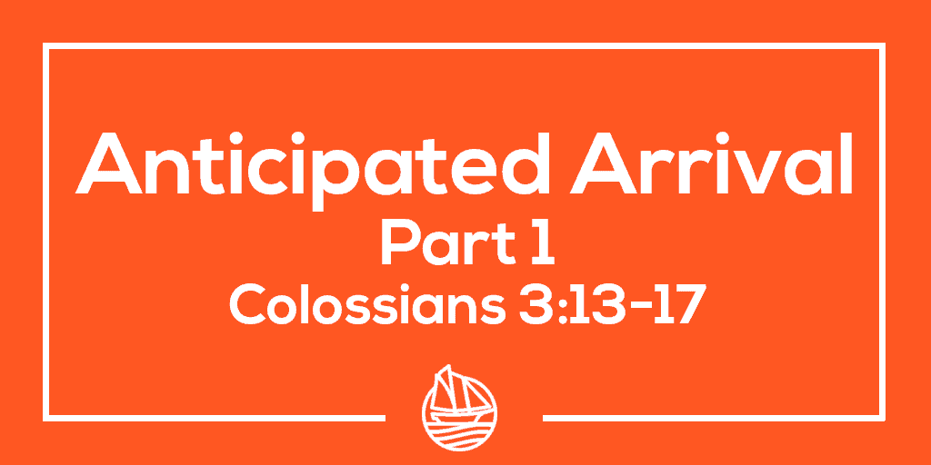 Anticipated Arrival, Part 1 – Galatians 2:20