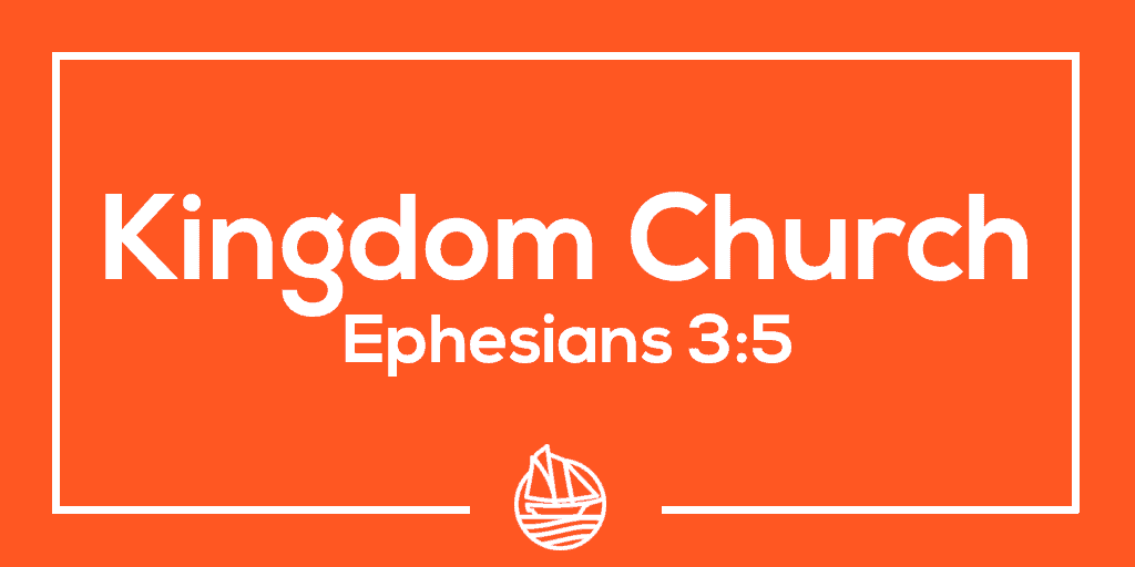 Kingdom Church – Ephesians 3:5