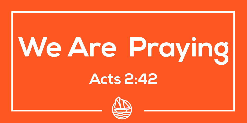We Are Praying – Acts 2:42